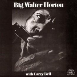 Big Walter Horton, Carey Bell – Have mercy